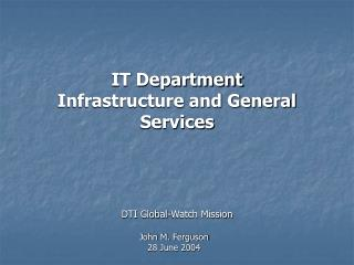 IT Department  Infrastructure and General Services
