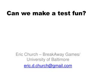 Can we make a test fun?