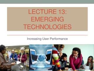 Lecture 13: Emerging Technologies