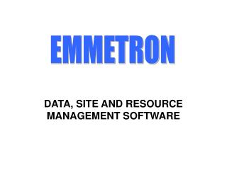 DATA, SITE AND RESOURCE MANAGEMENT SOFTWARE