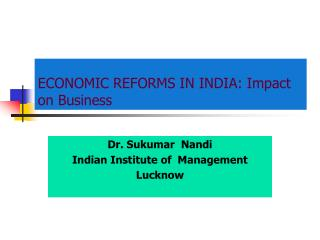 ECONOMIC REFORMS IN INDIA: Impact on Business