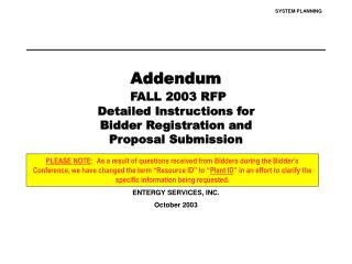 Addendum FALL 2003 RFP Detailed Instructions for Bidder Registration and Proposal Submission