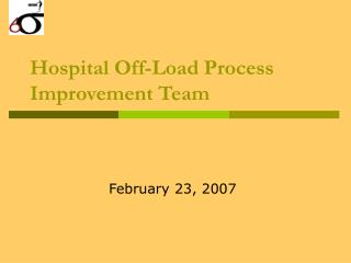 Hospital Off-Load Process Improvement Team