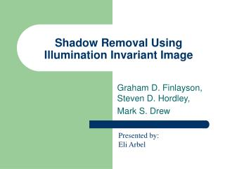 Shadow Removal Using Illumination Invariant Image