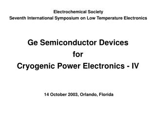 Ge Semiconductor Devices for Cryogenic Power Electronics - IV