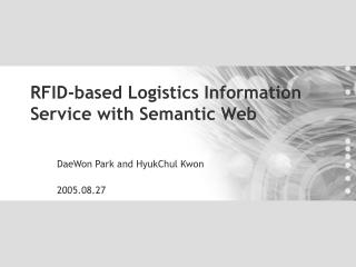 RFID-based Logistics Information Service with Semantic Web