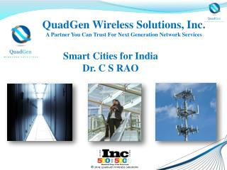 QuadGen Wireless Solutions, Inc. A Partner You Can Trust For Next Generation Network Services