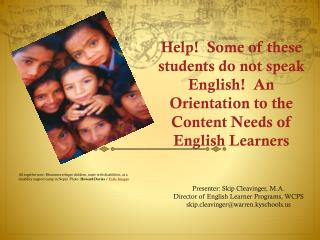 Presenter: Skip Cleavinger, M.A. Director of English Learner Programs, WCPS