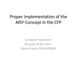 Proper Implementation of the MSY -Concept in the CFP