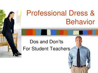 Professional Dress & Behavior