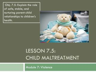 Lesson 7.5: Child Maltreatment
