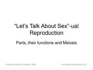 """Let's Talk About Sex""-ual Reproduction"
