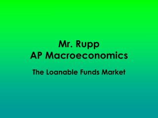 Mr. Rupp AP Macroeconomics