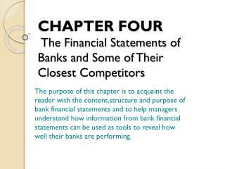 CHAPTER FOUR The Financial Statements of Banks and Some of Their Closest Competitors