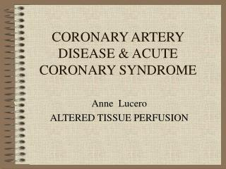 CORONARY ARTERY DISEASE & ACUTE CORONARY SYNDROME