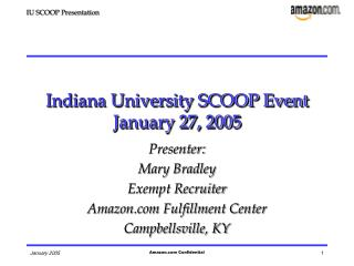 Indiana University SCOOP Event January 27, 2005