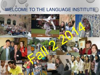 Welcome  to the  Language  Institute