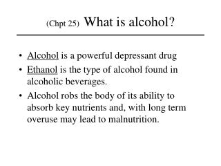 Alcohol  is a powerful depressant drug