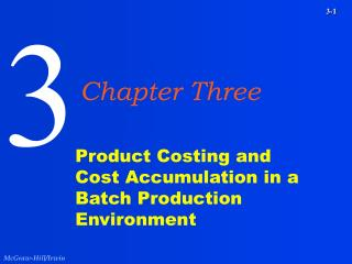 Product Costing and Cost Accumulation in a Batch Production Environment