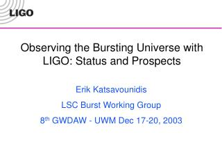Observing the Bursting Universe with LIGO: Status and Prospects