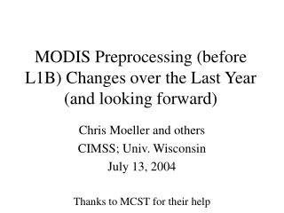 MODIS Preprocessing (before L1B) Changes over the Last Year (and looking forward)