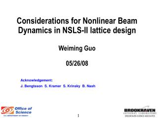Considerations for Nonlinear Beam Dynamics in NSLS-II lattice design Weiming Guo  05/26/08