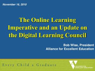 The Online Learning Imperative and an Update on the Digital Learning Council
