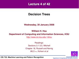 Wednesday, 30 January 2008 William H. Hsu Department of Computing and Information Sciences, KSU