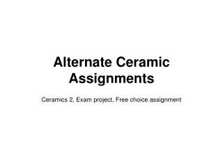 Alternate Ceramic Assignments