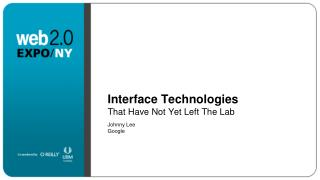 Interface Technologies That Have Not Yet Left The Lab