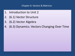Chapter 6: Vectors & Matrices