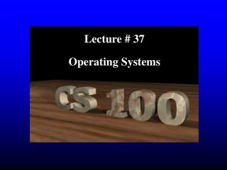 Lecture # 37 Operating Systems