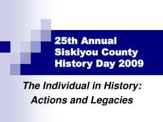 25th Annual  Siskiyou County  History Day 2009