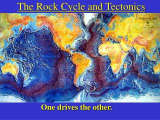 The Rock Cycle and Tectonics