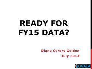 ready for  FY15 data?