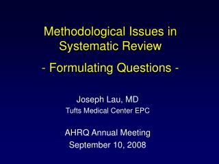 Methodological Issues in Systematic Review - Formulating Questions -