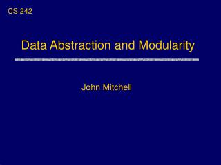 Data Abstraction and Modularity