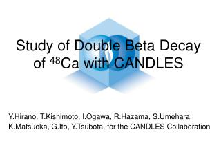 Study of Double Beta Decay of  48 Ca with CANDLES