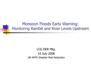 Monsoon Floods Early Warning:  Monitoring Rainfall and River Levels Upstream