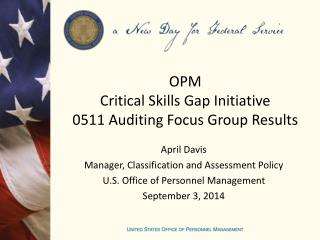 OPM Critical Skills Gap Initiative 0511 Auditing Focus Group Results