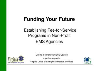 Funding Your Future Establishing Fee-for-Service  Programs in Non-Profit  EMS Agencies