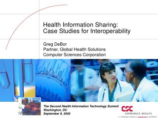 Health Information Sharing:   Case Studies for Interoperability