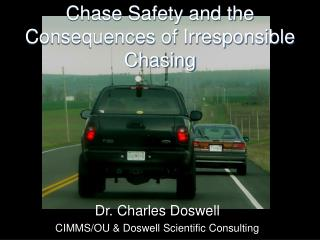 Chase Safety and the Consequences of Irresponsible Chasing