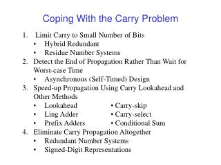 Coping With the Carry Problem