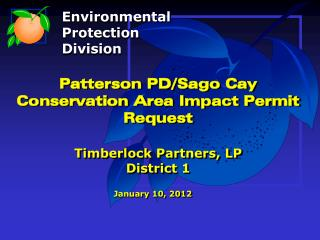 Patterson PD/Sago Cay Conservation Area Impact Permit Request Timberlock Partners, LP District 1