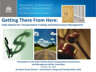 Getting There From Here:  State Options for Transportation Funding and  Infrastructure Management