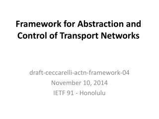 Framework for Abstraction and Control of Transport Networks