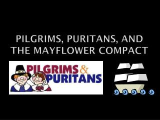Pilgrims, Puritans, and the Mayflower  COmpact