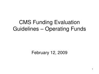 CMS Funding Evaluation Guidelines – Operating Funds