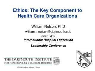 Ethics: The Key Component to Health Care Organizations